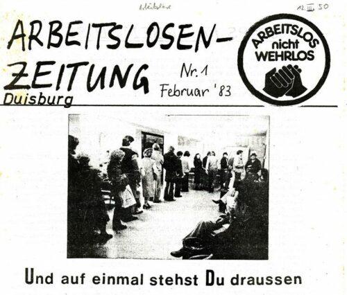 Abb. 1: Arbeitslosenzeitung Duisburg. Arbeitslos nicht wehrlos, 1983, Quelle: afas, 12.III.50. Urheberrechte unbekannt.